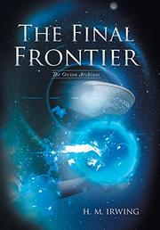 THE FINAL FRONTIER by H. M. Irwing