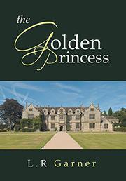 THE GOLDEN PRINCESS by L. R. Garner