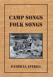 Camp Songs, Folk Songs by Patricia Averill