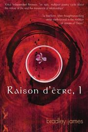 RAISON D'ETRE, I by bradley james