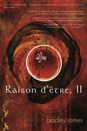 Raison d'être, II by bradley james