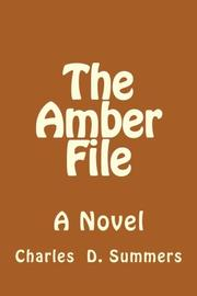 THE AMBER FILE by Charles D. Summers