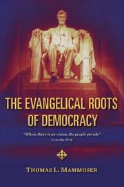 The Evangelical Roots of Democracy by Thomas L. Mammoser