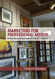 MARKETING FOR PROFESSIONAL ARTISTS by Peter K Worsley