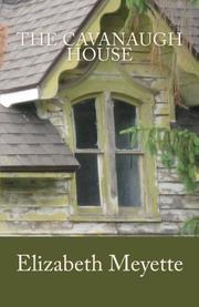 THE CAVANAUGH HOUSE by Elizabeth Meyette