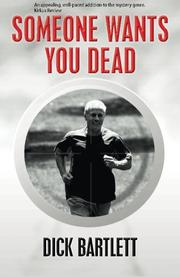 Someone Wants You Dead by Dick Bartlett