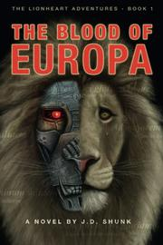 The Blood of Europa by J D Shunk