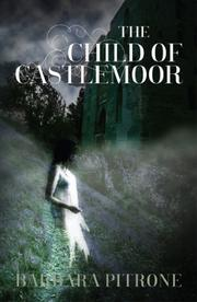 The Child of Castlemoor by Barbara Pitrone