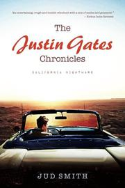 The Justin Gates Chronicles by Jud Smith