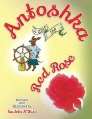 Antoshka and the Red Rose by Sauleta N Wise