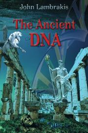 THE ANCIENT DNA by John Lambrakis