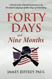 FORTY DAYS AND NINE MONTHS by James Jeffrey Paul