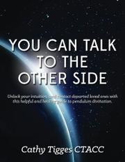 You Can Talk To The Other Side by Cathy Tigges