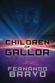Children of Gallor by Fernando Bravo