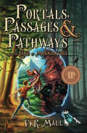Portals, Passages & Pathways by B. R. Maul