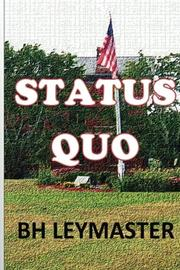 STATUS QUO by BH Leymaster