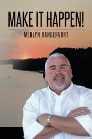 MAKE IT HAPPEN by Merlyn Vandervort