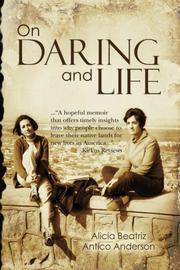 ON DARING AND LIFE by Alicia Beatriz Antico Anderson