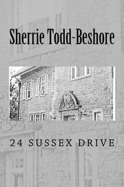 24 Sussex Drive by Sherrie Todd-Beshore