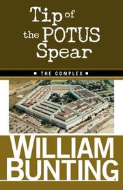 Tip Of The POTUS Spear: THE COMPLEX by William Bunting