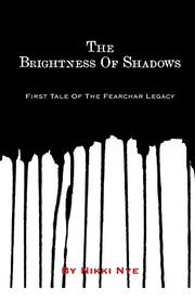 THE BRIGHTNESS OF SHADOWS by Nikki Nye
