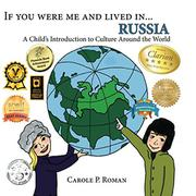 If you were me and lived in... Russia by Carole P. Roman