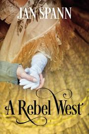 A Rebel West by Jan Spann