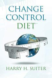CHANGE CONTROL DIET by Harry H. Suiter
