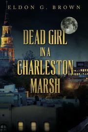 Dead Girl in a Charleston Marsh by Eldon G Brown