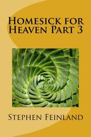 HOMESICK FOR HEAVEN PART 3 by Stephen Feinland