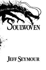 SOULWOVEN by Jeff Seymour