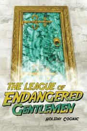 The League of Endangered Gentlemen by Holiday Cognac