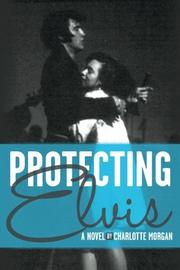 Protecting Elvis by Charlotte Morgan