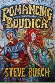ROMANCING BOUDICA by Steve Burch