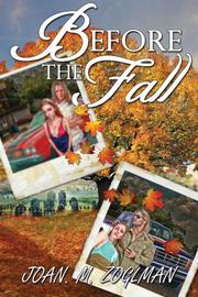 BEFORE THE FALL by Joan M Zoglman