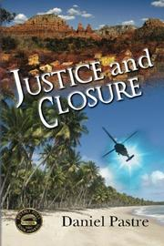 JUSTICE AND CLOSURE by Daniel Pastre