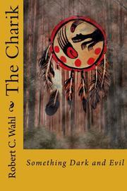 THE CHARIK by Robert C. Wahl