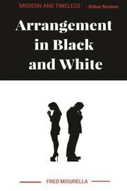 ARRANGEMENT IN BLACK AND WHITE by Fred Misurella