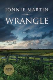 WRANGLE by Jonnie Martin