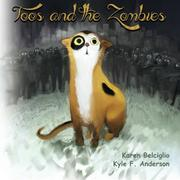 Toos and the Zombies by Karen L. Belciglio