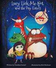 Lucy Lick-Me-Not and the Day Eaters by Claudine Carmel