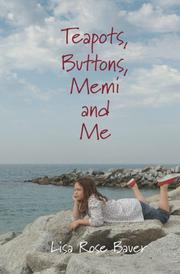 Teapots, Buttons, Memi and Me by Lisa Rose Bauer