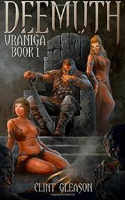 Deemuth: Vraniga Book 1 by Clint Gleason