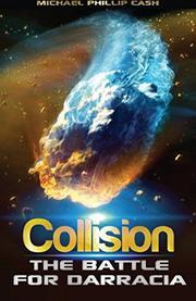 COLLISION by Michael Phillip Cash