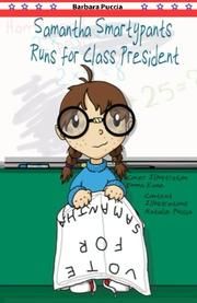 SAMANTHA SMARTYPANTS RUNS FOR CLASS PRESIDENT by Barbara Puccia