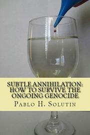 SUBTLE ANNIHILATION by Pablo H.  Solutin