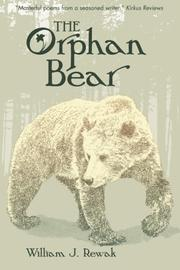 THE ORPHAN BEAR by William J. Rewak