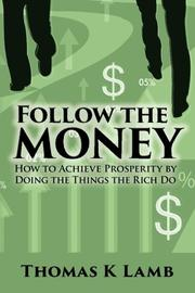 FOLLOW THE MONEY by Thomas K Lamb