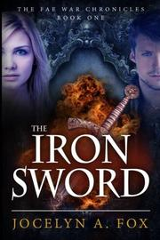 THE IRON SWORD by Jocelyn Fox