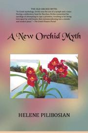A NEW ORCHID MYTH by Helene Pilibosian